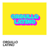 Orgullo Latino by Various Artists
