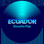 Ecuador Escucha Pop de Various Artists