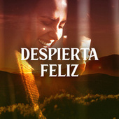 Despierta Feliz by Various Artists