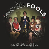 Turn the Whole World Down von Immaculate Fools