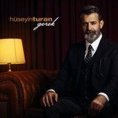 Gerek by Hüseyin  Turan