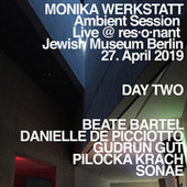 Ambient Session – Day Two (Live at Jewish Museum, Berlin, 27. April 2019) by Monika Werkstatt