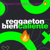 Reggaeton Bien Caliente by Various Artists