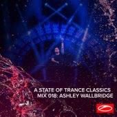 A State Of Trance Classics - Mix 018: Ashley Wallbridge de Ashley Wallbridge