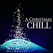 A Christmas Chill - a Christmas Chill Moments by Various Artists