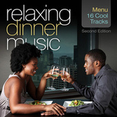Relaxing Dinner Music: Second Edition by Various Artists