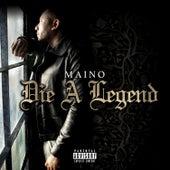 Die A Legend by Maino