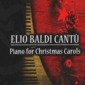 Piano for Christmas Carols - 20 Christmas Carols von Elio Baldi Cantù