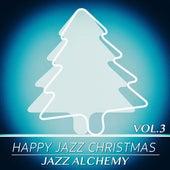 Happy Jazz Christmas, Vol.3 - 10 Christmas Jazz Carols de Jazz Alchemy