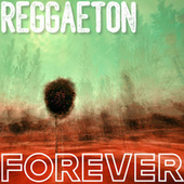 Reggaeton Forever von Various Artists