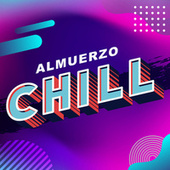 Almuerzo Chill by Various Artists