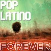 Pop Latino Forever de Various Artists