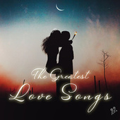The Greatest Love Songs by Various Artists