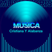 Musica Cristiana y Alabanza by Various Artists