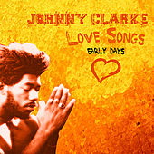 Johnny Clarke Sings Love Songs by Various Artists