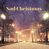 Sad Christmas von Various Artists