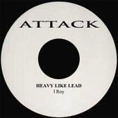 Heavy Like Lead de I-Roy