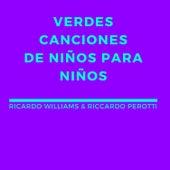 Verdes Canciones de Niños para Niños von Ricardo Williams