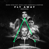 Fly Away (feat. Emie, Lusia Chebotina & Everthe8) [Remixes] by Burak Yeter