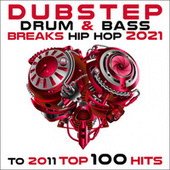 Dubstep Drum & Bass Breaks Hip Hop 2021 to 2011 Top 100 Hits von Dubstep Spook
