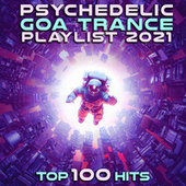 Psychedelic Goa Trance Playlist 2021 by Dr. Spook