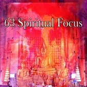 63 Spiritual Focus by Music For Meditation