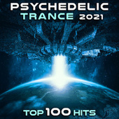 Psychedelic Trance 2021 Top 100 Hits by Dr. Spook