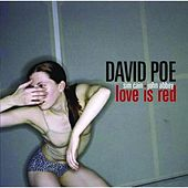 Love Is Red by David Poe