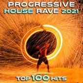 Progressive House Rave 2021 Top 100 Hits von DJ Acid Hard House