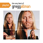 Playlist: The Very Best Of Gregg Allman by Gregg Allman