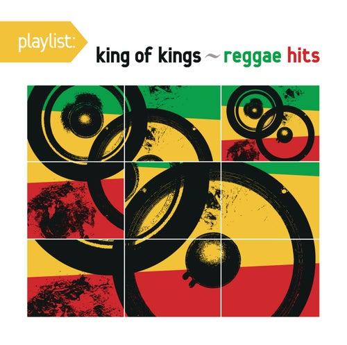 Playlist: King Of Kings - Reggae Hits by Various Artists