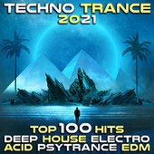 Techno Trance 2021 Top 100 Hits - Deep House Electro Acid Psytrance EDM by Dr. Spook