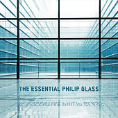 The Essential Philip Glass by Philip Glass