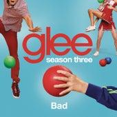 Bad (Glee Cast Version) by Glee Cast