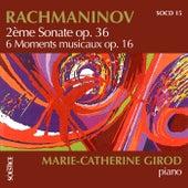 Rachmaninov: 2e sonate Op. 36 - 6 Moments musicaux Op. 16 von Marie-Catherine Girod