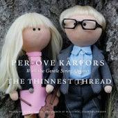 The Thinnest Thread by Per-Ove Kårfors