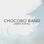 Liberi Fatali by Chocobo Band