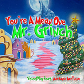 You're a Mean One Mr. Grinch de VoicePlay