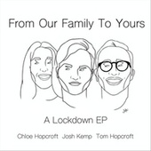 From Our Family to Yours: A Lockdown EP fra Chloe Hopcroft Josh Kemp