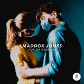 World's Gone Mad by Maddox Jones