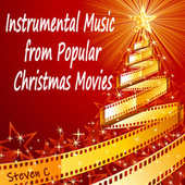 Instrumental Music from Popular Christmas Movies by Steven C