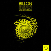 Release Me (feat. Rationale) (Jess Bays Remix) di Billon