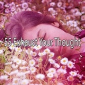 55 Exhaust Your Thought by Deep Sleep Music Academy