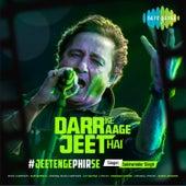 Darr Ke Aage Jeet Hai - Single by Sukhwinder Singh