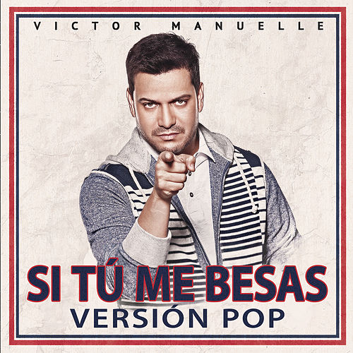 Si Tú Me Besas (Pop Version) by Víctor Manuelle