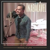 Inabalável (Playback) by Manoel Di Lima