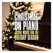 Christmas on Piano: Joyful Music for the Holiday Season by Steven C
