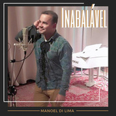 Inabalável by Manoel Di Lima