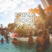 Ibiza Pool Party Mix 2020 by Various Artists