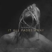 It All Fades Away by Jakub Wocial
